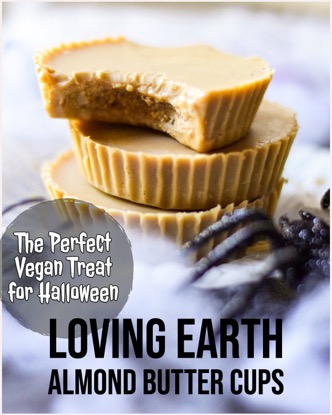 photo of peanut butter cups with text reading: the perfect vegan treat for halloween, loving earth almond butter cups